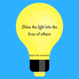 SHINE into the lives of others