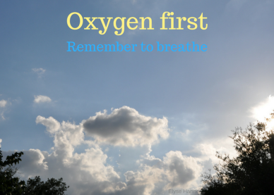 Oxygen first...