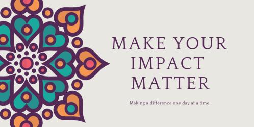 make your impact matter
