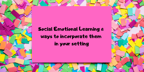 Social Emotional Learning & ways to incorporate them in your classroom