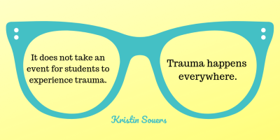 It does not take an event for students to experience trauma. - Copy