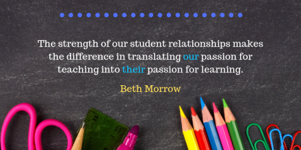 The strength of our student relationships makes the difference in translating our passion for teaching into their passion for learning.